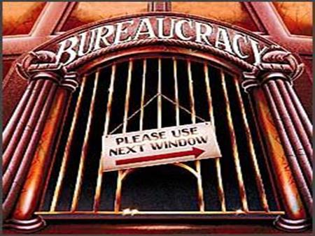 "I. Bureaucracy in Modern Government: Bureaucracy – is a large, complex organization of appointed, not elected, officials. From the French ""bureau,"" meaning."