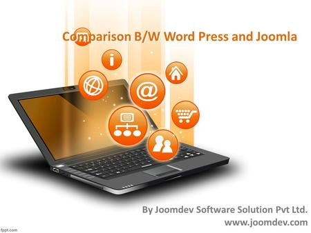 Comparison B/W Word Press and Joomla By Joomdev Software Solution Pvt Ltd. www.joomdev.com.