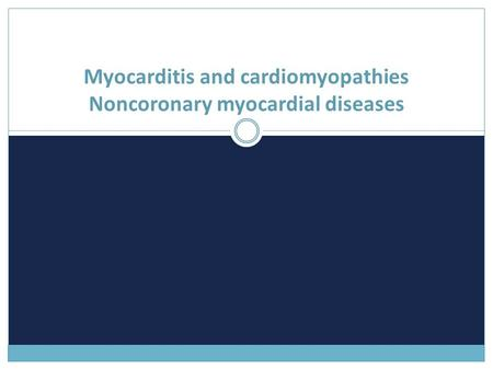 Myocarditis and cardiomyopathies Noncoronary myocardial diseases.