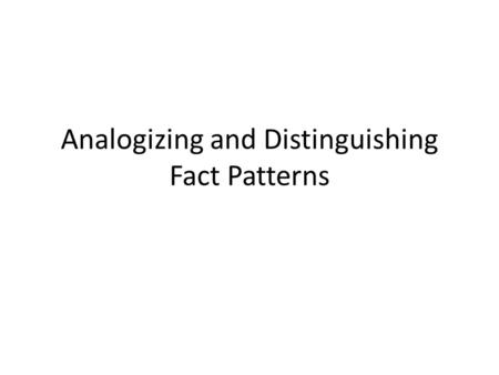 Analogizing and Distinguishing Fact Patterns. Distinguishing Hazelwood from Tinker Tinker Facts: At a public school in Des Moines, Iowa, students organized.