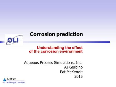 Corrosion prediction Understanding the effect