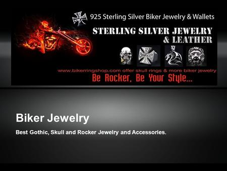 Biker Jewelry Best Gothic, Skull and Rocker Jewelry and Accessories.