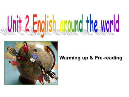 Warming up & Pre-reading. LRTGEHO ANEUSWD HOIRDNL English around the world Word puzzle.