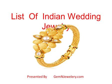List Of Indian Wedding Jewelry Presented By GemNJewelery.com.