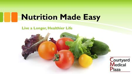 Live a Longer, Healthier Life Nutrition Made Easy.