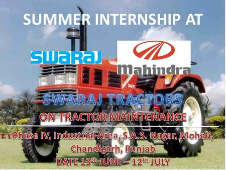 SUMMER INTERNSHIP AT SWARAJ TRACTORS