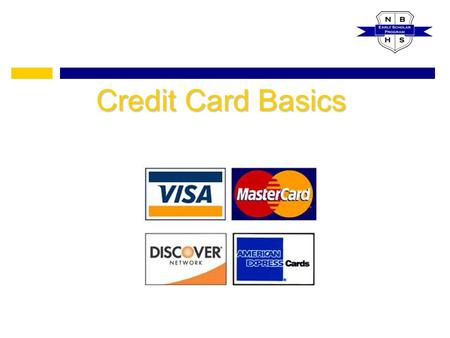 Credit Card Basics. What is a Credit Card? credit card A credit card, such as Visa or MasterCard, allow you to pay for products or services by borrowing.