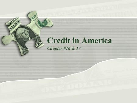 Credit in America Chapter #16 & 17. Learning Targets Day #3 1.Students will understand the history of credit. 2.Students will understand key vocabulary.