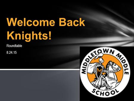 Roundtable 8.24.15 Welcome Back Knights!. ❑ Announcements ❑ Receive items for distribution ❑ FCPS Calendar- Take home for family use ❑ Emergency Cards-