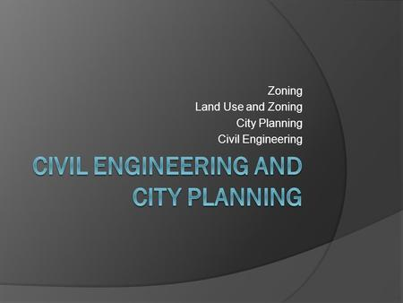 Zoning Land Use and Zoning City Planning Civil Engineering.