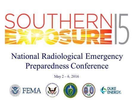 May 2 – 6, 2016 National Radiological Emergency Preparedness Conference.