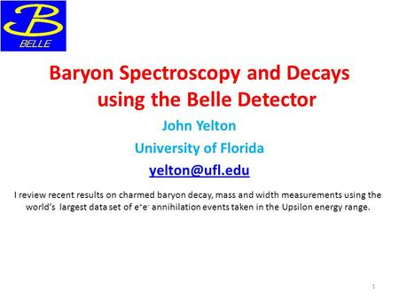 Baryon Spectroscopy and Decays using the Belle Detector John Yelton University of Florida I review recent results on charmed baryon decay,