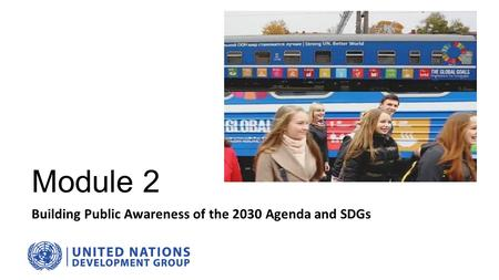 Module 2 Building Public Awareness of the 2030 Agenda and SDGs.