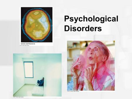 Psychological Disorders. What is Normal? Psychopathology: Scientific study of mental, emotional, and behavioral disorders; also refers to abnormal or.