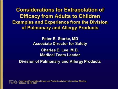 Joint Non-Prescription Drugs and Pediatric Advisory Committee Meeting October 18-19, 2007 Considerations for Extrapolation of Efficacy from Adults to Children.