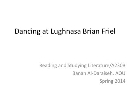 dancing at lughnasa cultural context essay I'm sorry, you need to be logged in to view this content login username or email password remember me lost your password don't have an account yet register here.