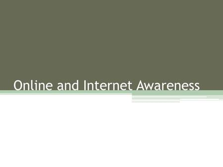 Online and Internet Awareness. Online safety Evening Aims: To explore the benefits and dangers To help parents minimise the dangers To provide top tips.