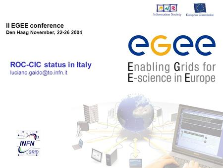 II EGEE conference Den Haag November, 22-26 2004 ROC-CIC status in Italy