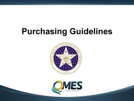 Purchasing Guidelines. Course Overview Day One: Opening Remarks – Purchasing Guidelines – State Use Oklahoma Correctional Industries Ethics, Sole.