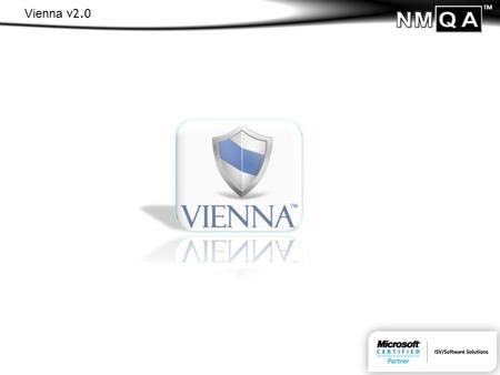 TM Vienna v2.0. TM An Overview of Vienna v2.0 Vienna 2.0 was designed to address issues that exist with test management and execution software available.