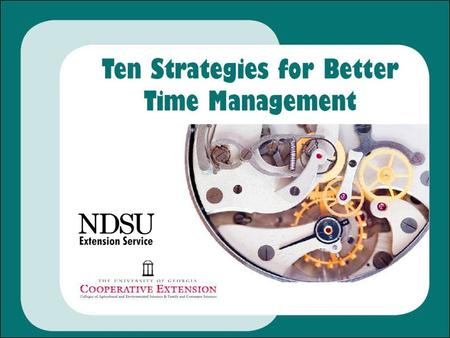 What happens when you are NOT practicing good time management?  Stress  Tasks take longer  Illness/fatigue  Disorganization  Lack of accomplishment.