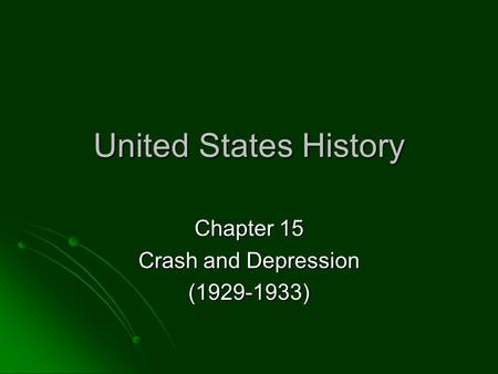 United States History Chapter 15 Crash and Depression (1929-1933)