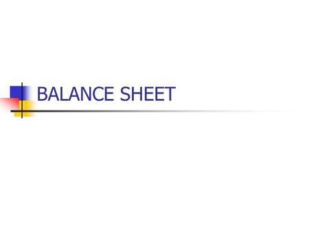 BALANCE SHEET. Starter – DON'T LOOK IN BOOKS !!! What does a Trading, Profit and Loss Account show? What does an Appropriation Account show? How is it.