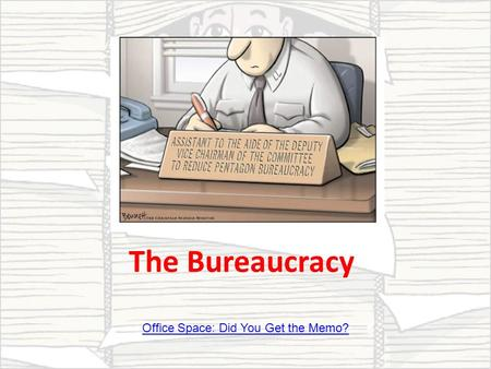 The Bureaucracy Office Space: Did You Get the Memo?