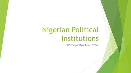 Nigerian Political Institutions AP Comparative Government.