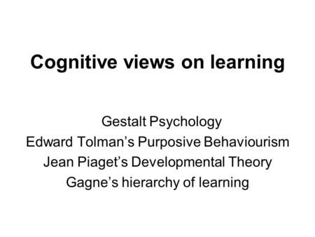 Cognitive views on learning