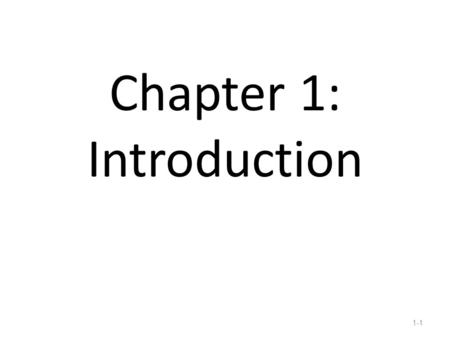 1-1 Chapter 1: Introduction. 1-2 The Life-Span Perspective Development: Pattern of movement or change that begins at conception and continues through.