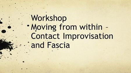 Workshop Moving from within – Contact Improvisation and Fascia.