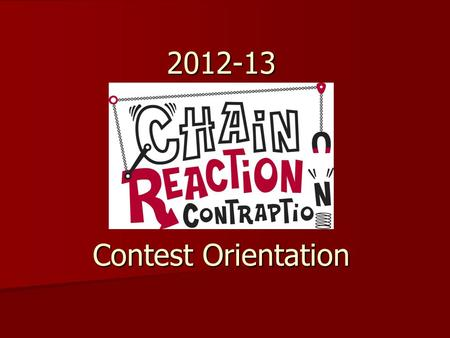 2012-13 Contest Orientation. This Year's Challenge Fill a Container and Close It Contest Day Contest Day –Carnegie Science Center –Friday, December 7,