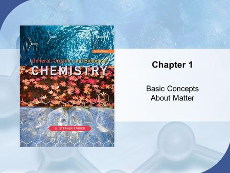 Chapter 1 Basic Concepts About Matter. Chapter 1 Table of Contents Copyright © Cengage Learning. All rights reserved 2 1.1 Chemistry: The Study of Matter.