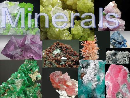 What is a Mineral? A naturally-occurring, inorganic solid with a definite chemical composition and a crystal structure A naturally-occurring, inorganic.