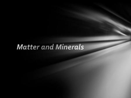 By definition a mineral is: naturally occurring an inorganic solid ordered internal molecular structure definite chemical composition By definition a.