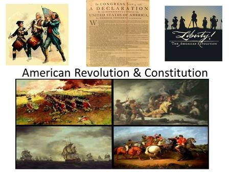 American Revolution & Constitution French and Indian War.