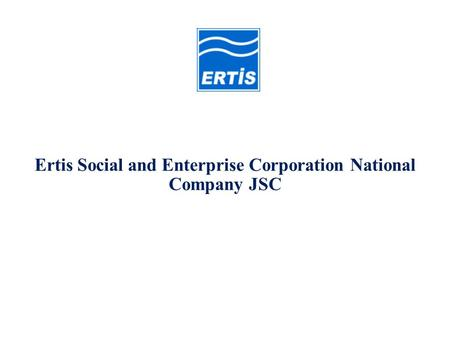 Ertis Social and Enterprise Corporation National Company JSC.