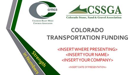 In Numbers Strength COLORADO TRANSPORTATION FUNDING.