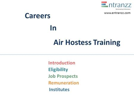 Careers In Air Hostess Training Introduction Eligibility Job Prospects Remuneration Institutes www.entranzz.com.