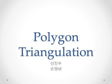 Polygon Triangulation