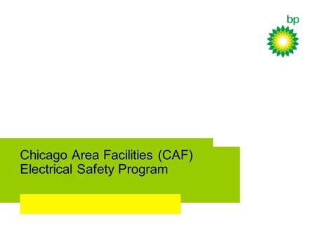 Chicago Area Facilities (CAF) Electrical Safety Program.