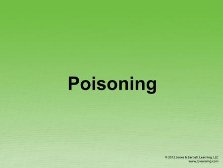 Poisoning. Ingested Poisons Recognizing ingested poisoning –Abdominal pain –Nausea or vomiting –Diarrhea –Burns, stains, odor near or in mouth –Drowsiness.