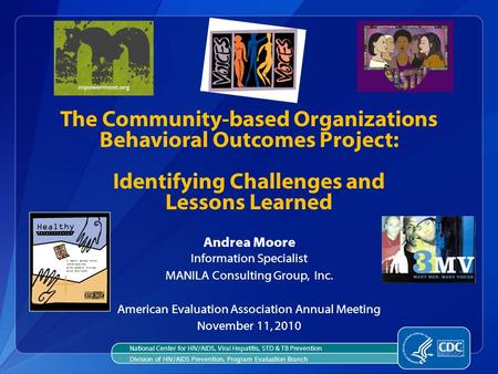 Andrea Moore Information Specialist MANILA Consulting Group, Inc. American Evaluation Association Annual Meeting November 11, 2010 The Community-based.