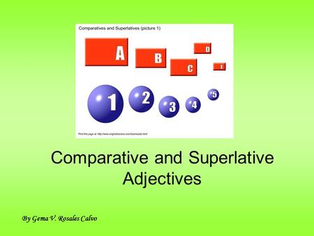 Comparative and Superlative Adjectives By Gema V. Rosales Calvo.