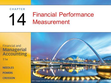Financial Performance Measurement 14. Foundations of Financial Performance Measurement OBJECTIVE 1: Describe the objectives, standards of comparison,