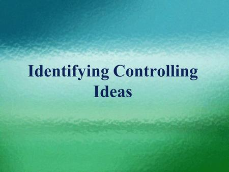 Identifying Controlling Ideas. Contents Key terms 1 General organization patterns 2 Linguistic devices for coherence 3.