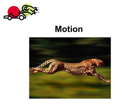 Motion. What is Speed? Speed- The distance an object is moving over a certain period of time Speed tells you how fast or slow an object is moving Instantaneous.