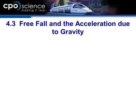 4.3 Free Fall and the Acceleration due to Gravity.