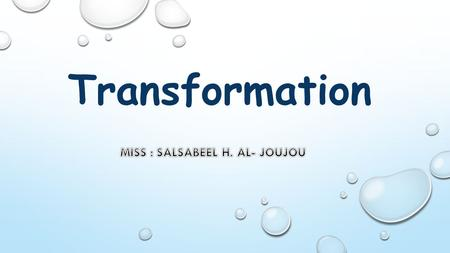 Transformation.  Transformation :- is a process in which cells take up foreign DNA from their environment. bacteria take up exogenous (foreign) DNA and.